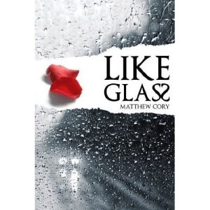 Like Glass by Matthew Cory - 978-1-906873-39-4